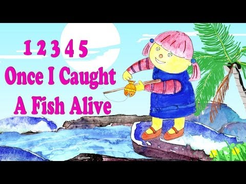 12345 once i caught a fish alive nursery rhyme with lyrics for Once i caught a fish alive