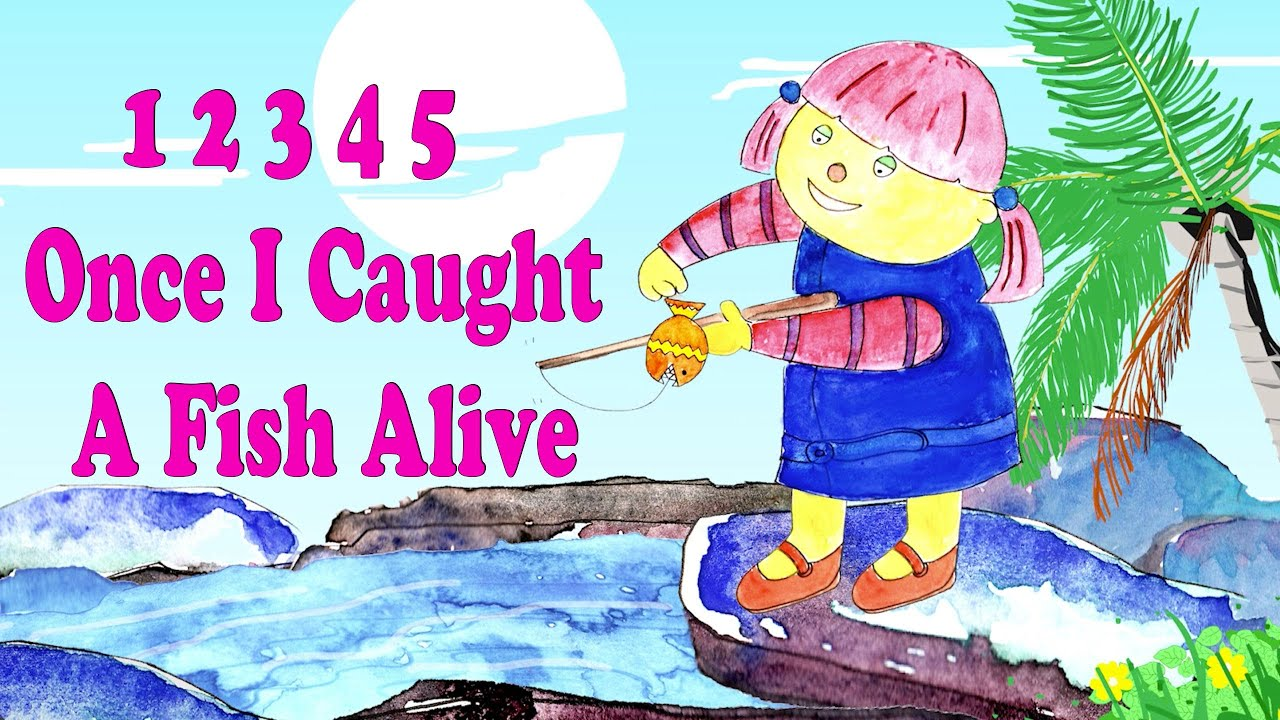 12345 Once I Caught A Fish Alive - Nursery Rhyme With Lyrics