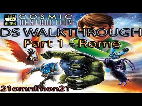 Ben 10 Ultimate Alien Cosmic Destruction DS Walkthrough/Let's Play Part 1 (Rome), The first part of this walkthorugh/let's play. Please comment, like and subscribe. Tell be how I can improve. Content owned by nintendo and cartoonnetork.