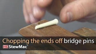 Watch the Trade Secrets Video, Chopping the ends off bridge pins