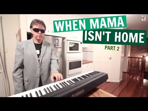 Кога мама не е дома (2 дел)