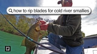 How to rip blades for cold river Smallies
