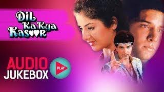Dil Ka Kya Kasoor - All Audio Songs