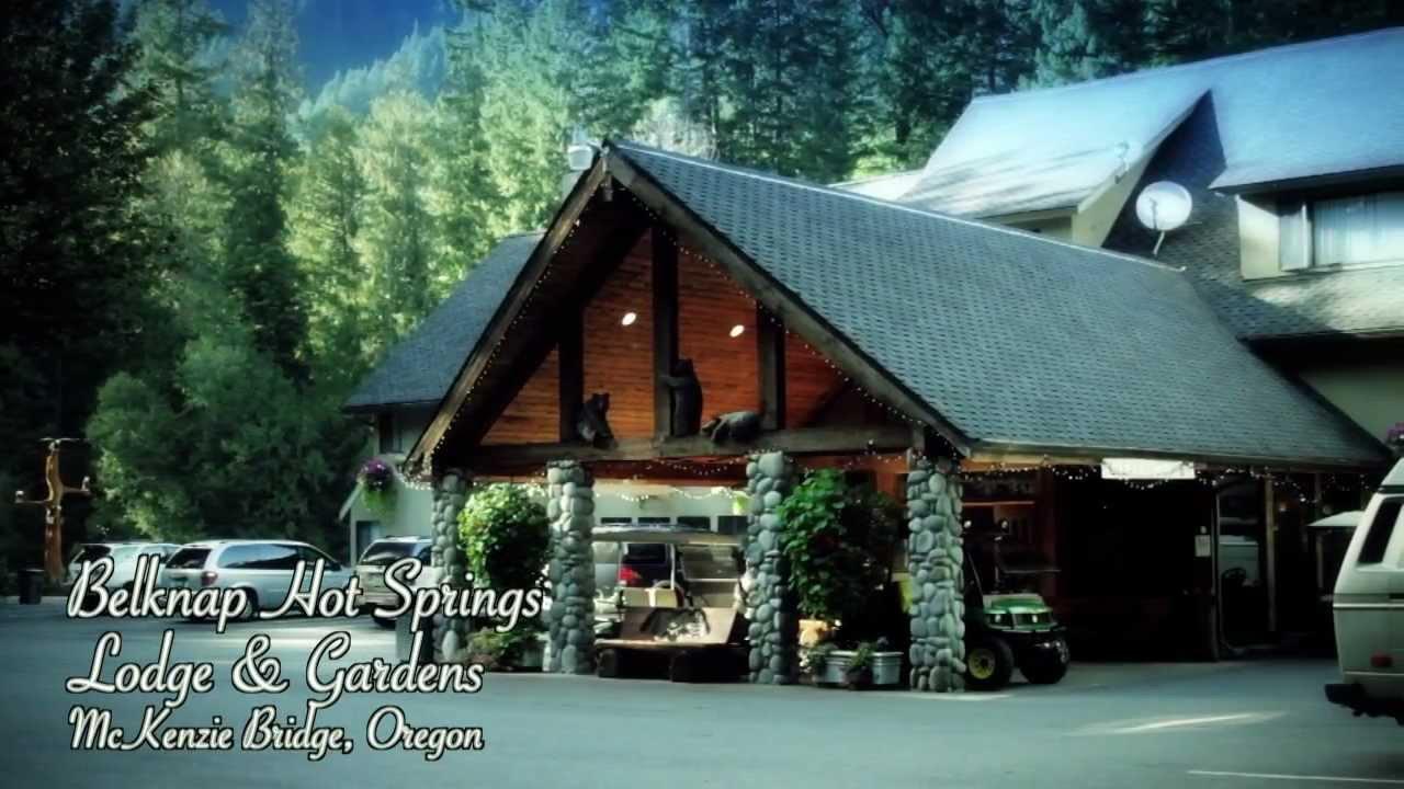 Belknap Hot Springs Lodge And Gardens Mckenzie Bridge Oregon Youtube