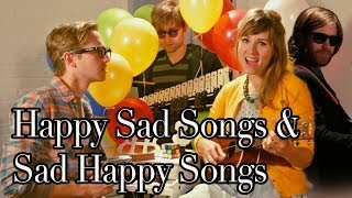 Happy Songs Made Sad, Sad Songs Made Happy