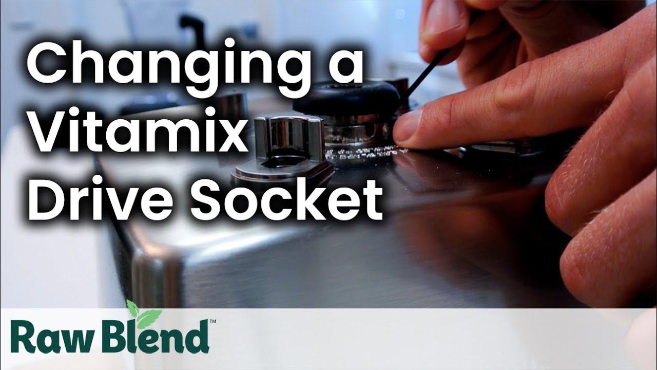 how to change vitamix drive socket