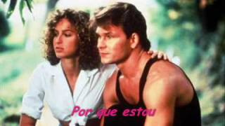 Dirty Dancing- I've Had The Time Of My Life- LEGENDADO