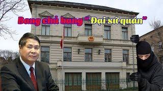 Xét xử vụ b/ắ/t cóc Trịnh Xuân Thanh: bại lộ kế hoạch b/ă/ng đảng m/a/fia mang tên  Đại sứ quán