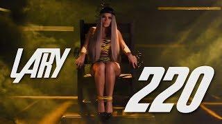 Lary - 220 (Clipe Oficial)