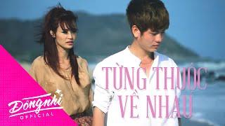 Từng Thuộc Về Nhau - Đông Nhi | Official Music Video HD
