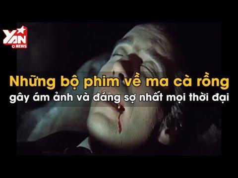 Top những bộ phim ma cà rồng đáng sợ nhất mọi thời đại