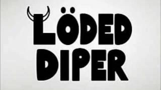 Löded Diper Exploded Diper