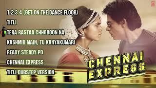 Chennai Express Full Songs Jukebox Shahrukh Khan