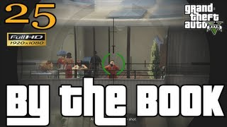 GTA 5 - GTA V By The Book Mission Let's Play Walkthrough EP25 Part 25 HD 1080p