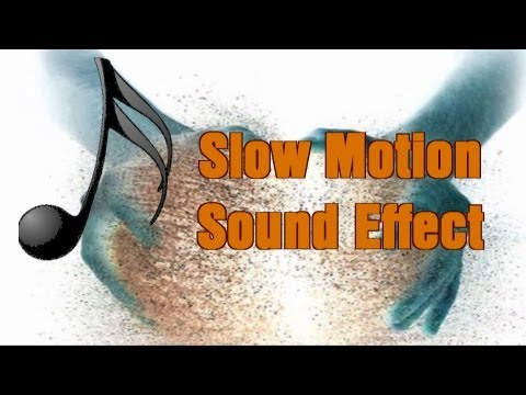 Slow Motion Sound Effect w/ Free Download