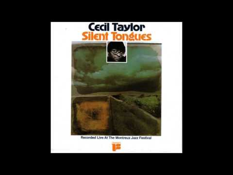 Cecil Taylor - Silent Tongues (Montreux Live) online metal music video by CECIL TAYLOR