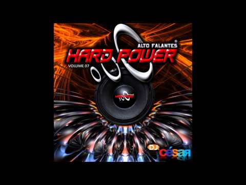Hard Power Alto Falantes (Volume 07) - Dj César