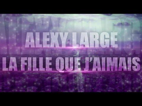 télécharger Alexy Large – La fille que j'aimais