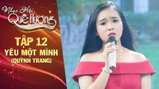 Nhạc hội quê hương   tập 12: Yêu một mình - Quỳnh Trang