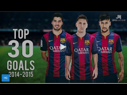 MSN ● Top 30 Goals ● Messi, Suarez, Neymar   2014 2015 HD HD