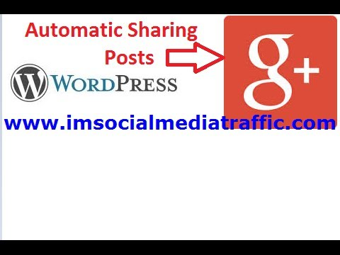 Automatically Share Wordpress Posts to your Google Plus profile