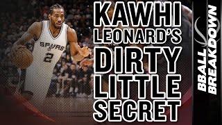 Kawhi Leonard's DIRTY LITTLE SECRET