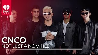 CNCO Aren't Just Nominees...   2018 iHeartRadio Music Awards