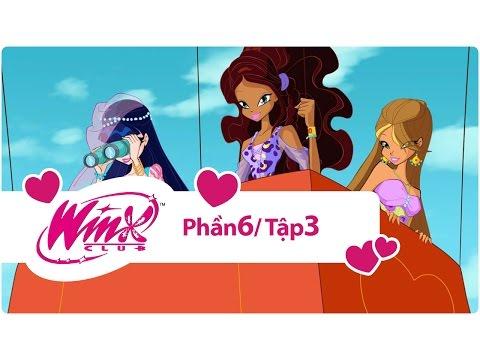 Winx Công chúa phép thuật - phần 6 tập 3 - [trọn bộ]