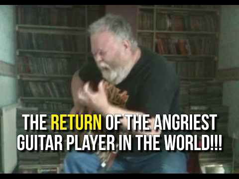 The RETURN Of The Angriest Guitar Player In The World!!!