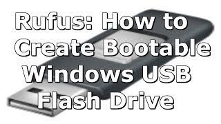 (Rufus) How To Create A Windows 8 (8.1) Bootable USB Flash