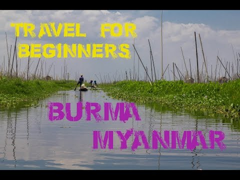 Travel for Beginners BURMA (Myanmar)