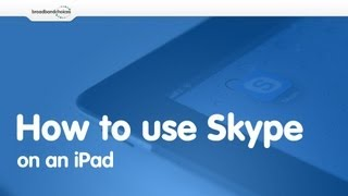 How To Use Skype On An IPad