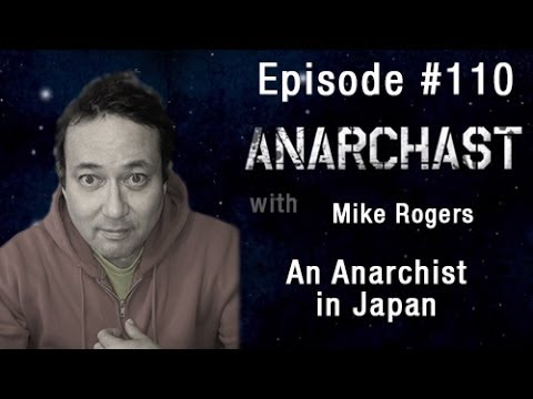 Anarchast ep. 110 An Anarchist in Japan, Radiation Panic and Propaganda