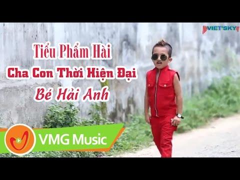 Tiểu phẩm ca nhạc hài | Cha Con Thời Hiện Đại | Bé HẢI ANH ft Nhóm hài BẢO LIÊM