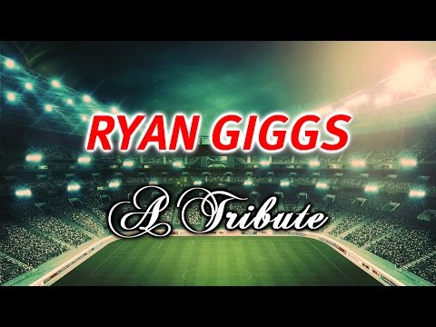 Ryan Giggs - A Tribute