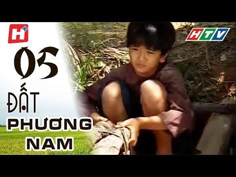 Đất Phương Nam - phim Việt Nam Tập 05