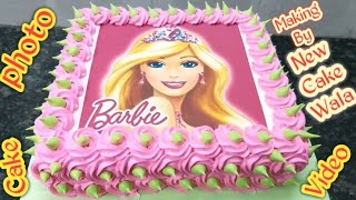 Photo Cake How to make Barbie photo cake making by New Cake Wala