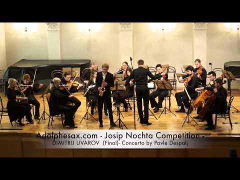 Adolphesax com Josip Nochta DIMITRIJ UVAROV Final Concerto by Pavle Despalj