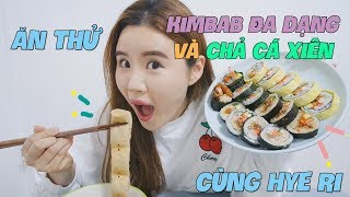Ăn thử Kimbab đa dạng và Chả Cá Xiên cùng Hye Ri!
