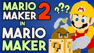 Is it Possible to Recreate Super Mario Maker 2 Features in Super Mario Maker?