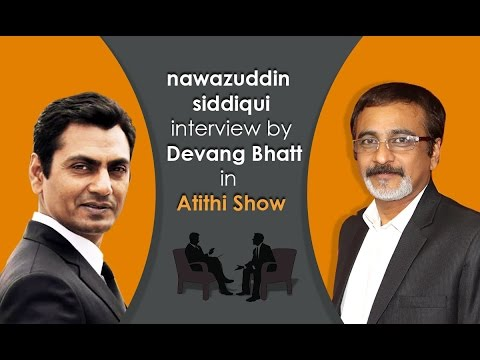 Exclusive Interview of Nawazuddin Siddiqui by Devang Bhatt
