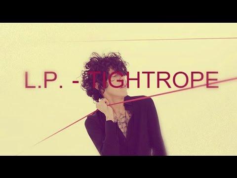 LP - Tightrope [Lyrics on screen]
