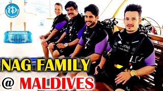 Nagarjuna, Akhil, Naga Chaitanya,Amala Tour Special Video @ Maldives