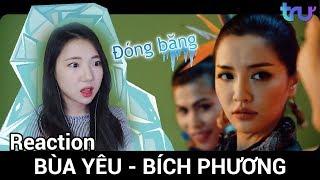 Cô gái Hàn Quốc reaction #Bùa Yêu - BÍCH PHƯƠNG