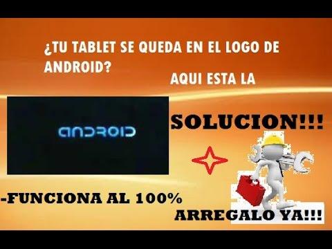 Como arreglar Tablet que se queda en ANDROID. UNICA solución 100% real y FACIL Y RAPIDO 2017