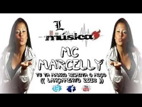 MC MARCELLY TU TA MALUCO , RESPEITA O MOÇO ♫♪♫