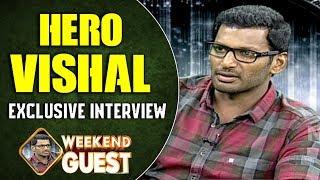 Hero Vishal Exclusive Interview | Weekend Guest
