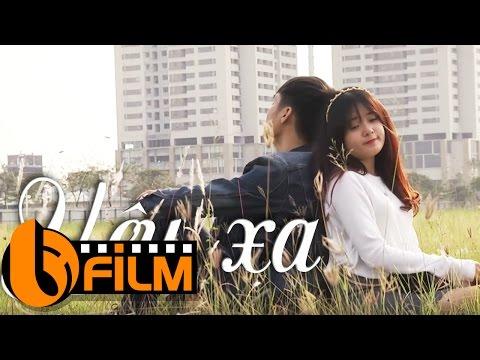 Phim Hay 2017   Yêu Xa   Phim Ngắn Hay Nhất Về Tình Yêu