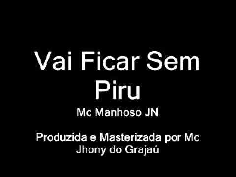 Mc Manhoso JN - Vai Ficar Sem Piru