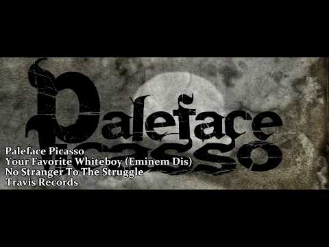 Paleface Picasso -Your Favorite Whiteboy